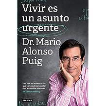 Vivir es un asunto urgente (Spanish Edition)