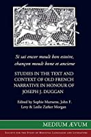 Si sai encor moult bon estoire, chancon moult bone et anciene: Studies in the Text and Context of Old French Narrative in Honour of Joseph J. Duggan