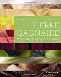 Pierre Gagnaire: 175 Home Recipes with a Twist