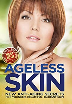 Ageless Skin: Goddesses Never Age: New Anti-Aging Secrets For Younger, Beautiful, Radiant Skin by [Hawley, Paula, Publishing, Iron Ring]