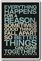 Everything Happens For A Reason... Marilyn Monroe - motivational inspirational quotes fridge magnet - ?????????
