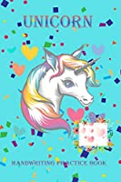Unicorn Handwriting Practice Book: Cute Unicorn Coloring Pages for Kids 3-5 | Unicorn tracing For Little Learners with Over 100 Pages 6 x 9 inches