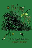 Fishing With The Fly (Legacy Edition): A Collection Of Classic Reminisces Of Fly Fishing And Catching The Elusive Trout (The Library of American Outdoors Classics)