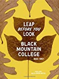 Leap Before You Look: Black Mountain College 1933?1957 by Helen Molesworth(2015-10-13)