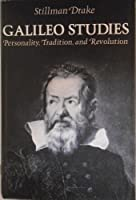 Galileo Studies: Personality, Tradition and Revolution