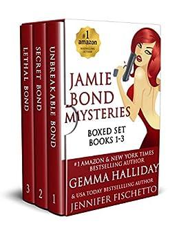 Jamie Bond Mysteries Boxed Set (books 1-3) by [Halliday, Gemma, Fischetto, Jennifer]