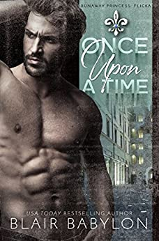 Once Upon A Time: Billionaires in Disguise: Flicka (Runaway Princess Book 1) by [Babylon, Blair]