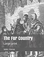 The Fur Country: Large print