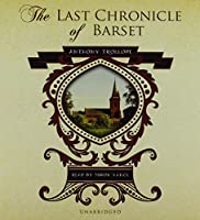 The Last Chronicle of Barset (Chronicles of Barsetshire)