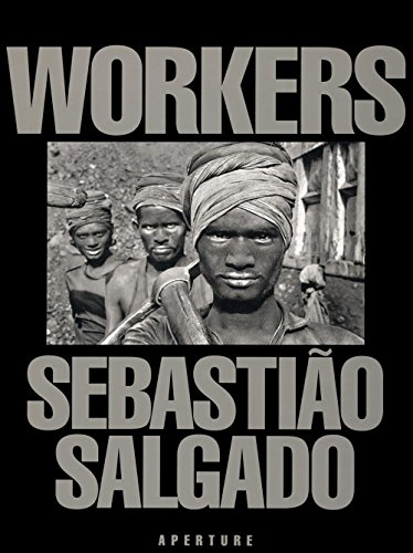 Workers: An Archaeology of the Industrial Ageの詳細を見る