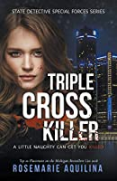 Triple Cross Killer (State Detective Special Forces Series)