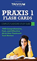 Praxis 1 Flash Cards: Complete Flash Card Study Guide
