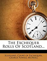 The Exchequer Rolls of Scotland...