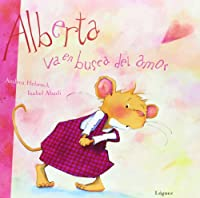 Alberta Va En Busca Del Amor/alberta Goes In Search For Love