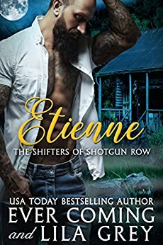 Etienne (The Shifters of Shotgun Row Book 1) by [Coming, Ever, Grey, Lila]