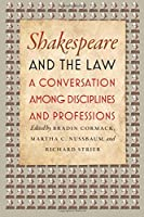Shakespeare and the Law: A Conversation among Disciplines and Professions
