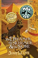 The Dreamer, the Schemer, & the Robe (Amazing Tales of Max & Liz)