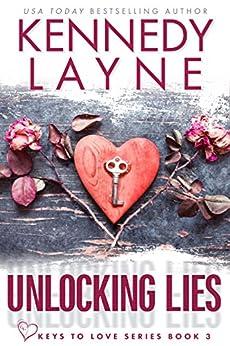 Unlocking Lies (Keys to Love Series, Book Three) by [Layne, Kennedy]