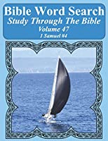 Bible Word Search Study Through The Bible: Volume 47 1 Samuel #4 (Bible Word Search Puzzles For Adults Jumbo Large Print Sailboat Series)