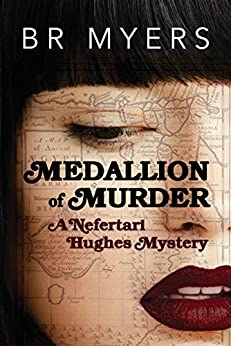 Medallion of Murder (The Nefertari Hughes Mystery Series Book 3) by [Myers, BR]