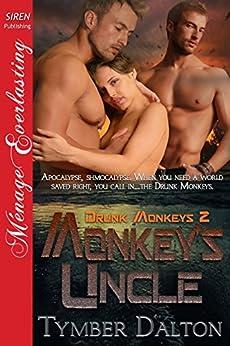 Monkey's Uncle [Drunk Monkeys 2] (Siren Publishing Menage Everlasting) by [Dalton, Tymber]