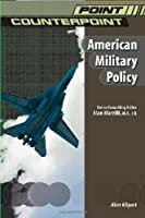 American Military Policy (Point/Counterpoint)