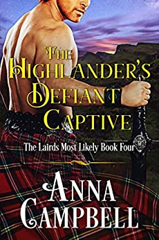 The Highlander's Defiant Captive: The Lairds Most Likely Book 4 by [Campbell, Anna]
