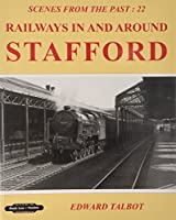 Railways in and Around Stafford (Scenes from the Past :22)