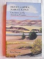 Desert, Garden, Margin, Range: Literature on the American Frontier