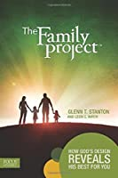 The Family Project: How God's Design Reveals His Best for You [並行輸入品]