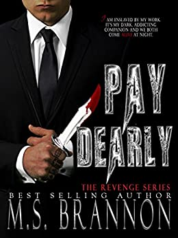 Pay Dearly (The Revenge Series Book 1) by [Brannon, M.S.]