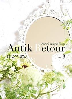 [Reiko Yamada, Antik Retour]のFor all antique lovers vol.3