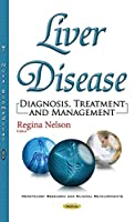 Liver Disease: Diagnosis, Treatment and Management (Hepatology Research and Clinical Developments)