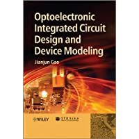 Optoelectronic Integrated Circuit Design and Device Modeling (English Edition)