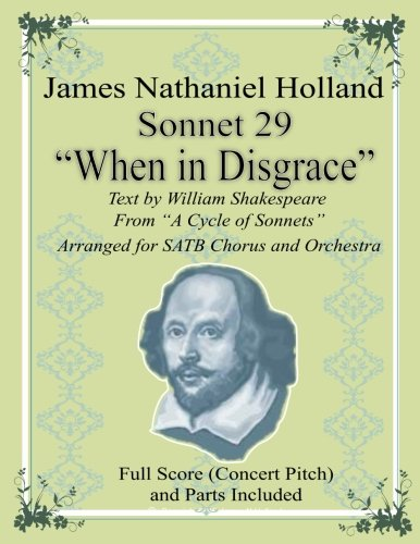 Download Sonnet 29 When in Disgrace: Arranged for Satb Choir and Orchestra 1539441296