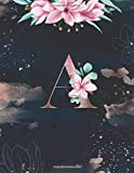 Composition Notebook Journal : A: Pretty Floral Personalized Initial Letter A Monogram. Lined Journal, Blank Book for Writing &Note Taking. Gift for Friend, Family, Girls, Coworker
