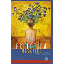 Eclectica Magazine: Best Fiction, Vol. One