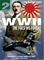 World War 2: Foes We Fought