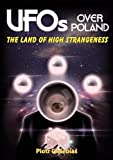 UFOS OVER POLAND: The Land of High Strangeness (English Edition)