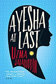 Ayesha at Last: A heart-warming and achingly funny read, perfect for fans of Crazy Rich Asians by [Jalaluddin, Uzma]