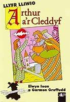 Cyfres Arwyr Cymru: 1. Llyfr Lliwio Arthur a'r Cleddyf