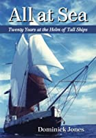 All at Sea: Twenty Years at the Helm of Tall Ships