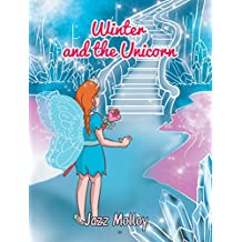 Winter and the Unicorn (Winter the Fairy Princess Series Book 4)