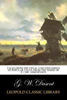 Tales from the Fjeld: A Second Series of Popular Tales, From the Norse of P. Chr. Asbjornsen