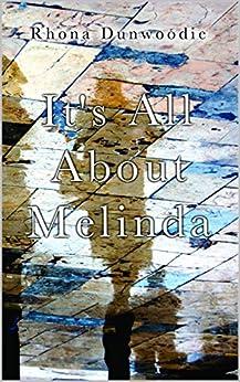 It's All About Melinda by [Dunwoodie, Rhona]