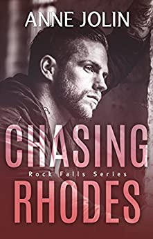 Chasing Rhodes (Rock Falls Series Book 1) by [Jolin, Anne]