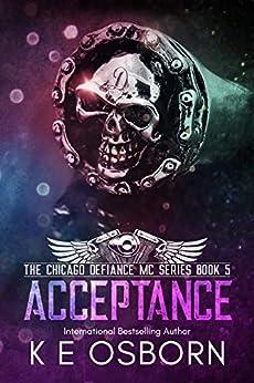 Acceptance (The Chicago Defiance MC Series  Book 5) by [Osborn, K E]