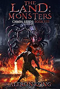 The Land: Monsters: A LitRPG Saga (Chaos Seeds Book 8) by [Kong, Aleron]