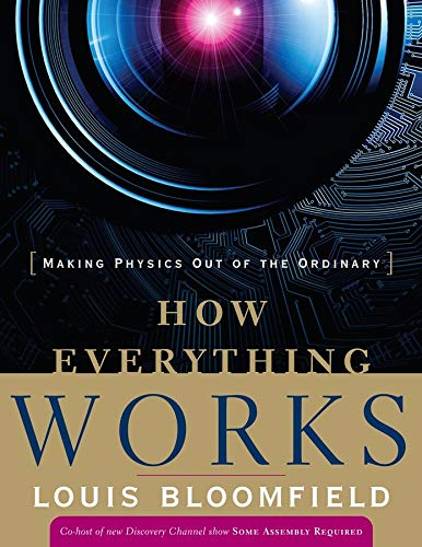 Download How Everything Works: Making Physics Out of the Ordinary 0470170662