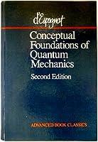 Conceptual Foundations Of Quantum Mechanics
